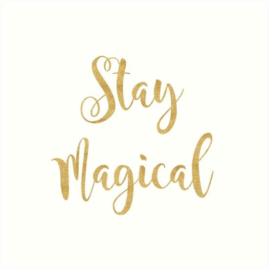 """Magical Quotes Amusing Stay Magical Quote"""" Art Printsqueenbeedigital  Redbubble"""