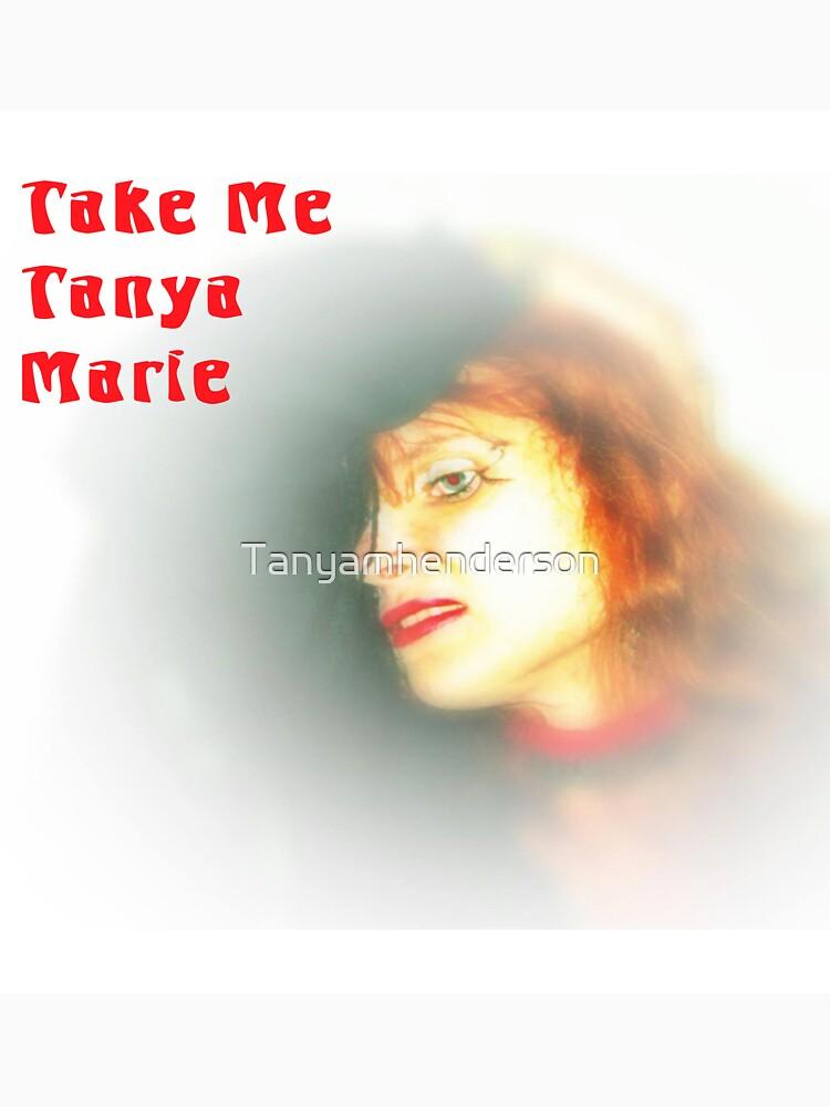 Take Me by Tanyamhenderson