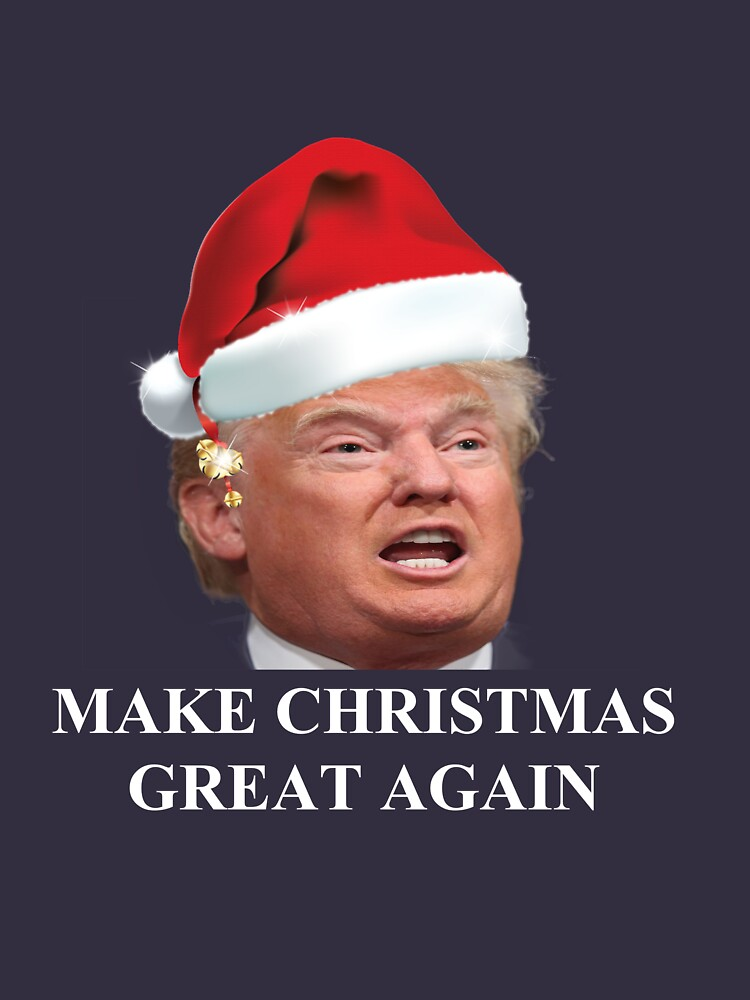 donald trump make christmas great again by designmedia