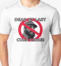Castro is dead! T-Shirt