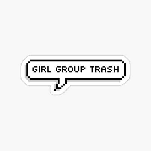 Girl Group Trash Speech Bubble Sticker