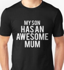 My Son Has An Awesome Mum Unisex T-Shirt