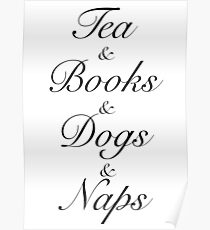 Tea & Books & Dogs & Naps Poster