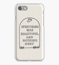 Slaughterhouse Five –Everything Was Beautiful and Nothing Hurt iPhone Case/Skin