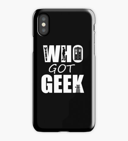 Who Got Geek iPhone Case