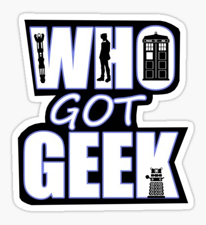 Who Got Geek Sticker