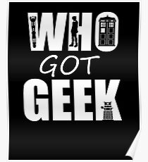 Who Got Geek Poster
