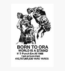 born to ORAAA Photographic Print