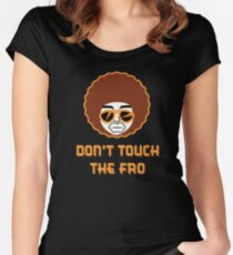 DON'T TOUCH THE FRO Women's Fitted Scoop T-Shirt