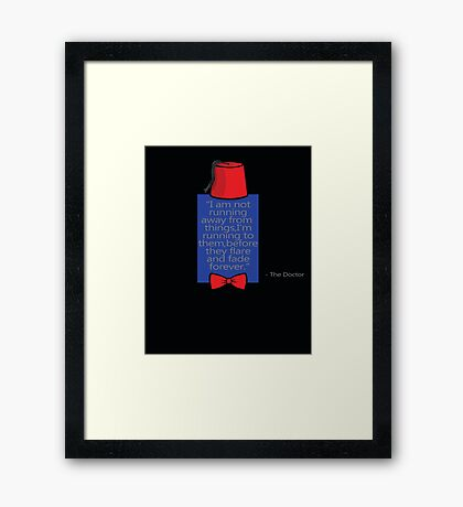 """""""To Quote The Doctor"""" Framed Print"""