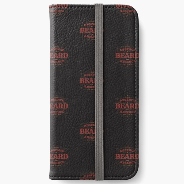 THE ABSENCE OF BEARD IS THE ABSENCE OF MAN iPhone Wallet