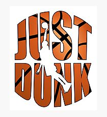 JUST DUNK Photographic Print