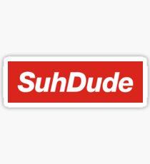 Suh Dude Supreme Sticker