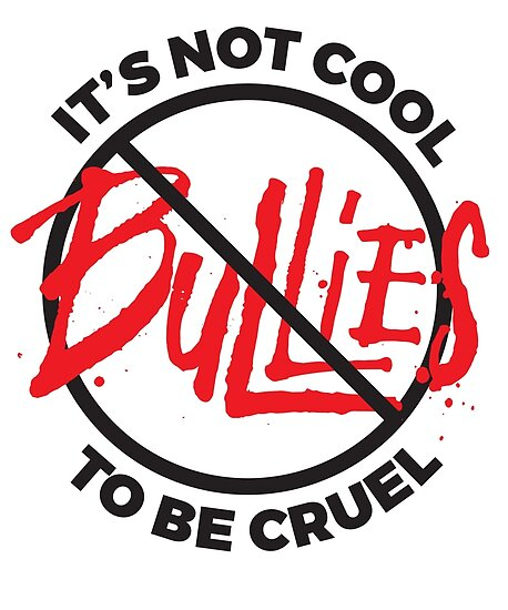 it s not cool to be cruel anti bullying no bullies posters by