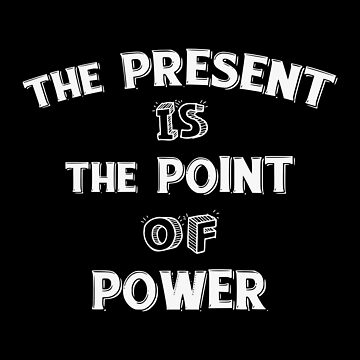 Spiritual Tees: The Present (Quote) by pubicbear