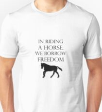 In riding a horse, we borrow freedom Unisex T-Shirt