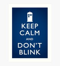 Keep Calm and Don't Blink - Poster Art Print