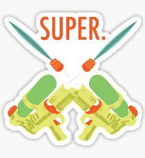 SUPER.  Sticker