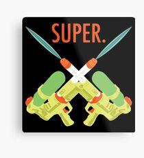 SUPER.  Metal Print