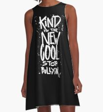 Kind is the new cool - stop bullying - anti bully A-Line Dress