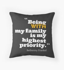 my family is highest priority Throw Pillow