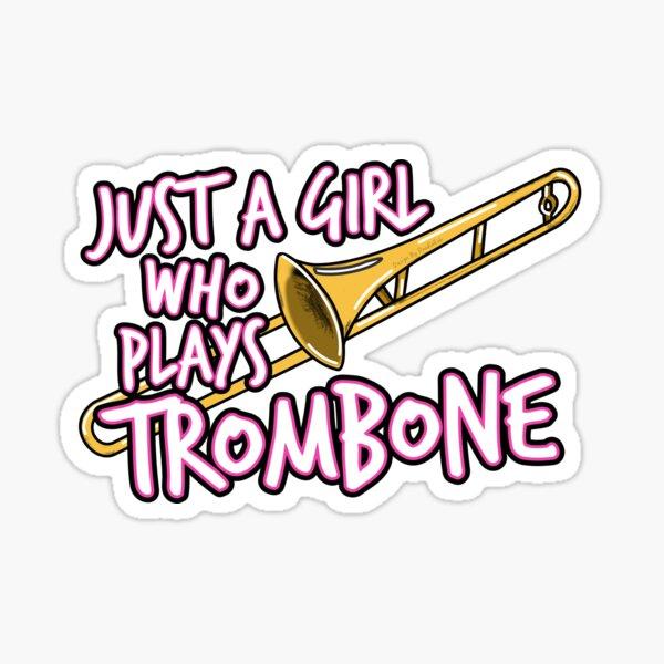 Just A Girl Who Plays Trombone Female Trombonist Sticker