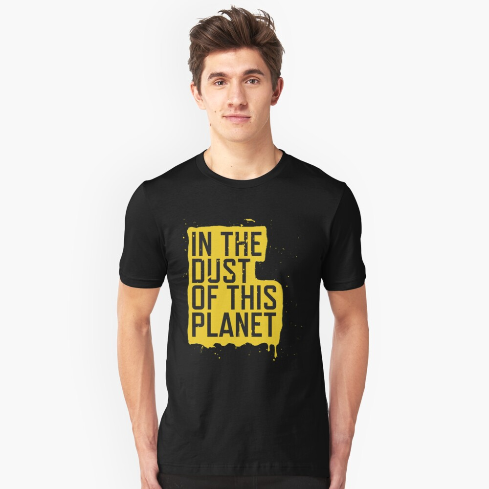 IN THE DUST OF THIS PLANET SHIRT Slim Fit T-Shirt
