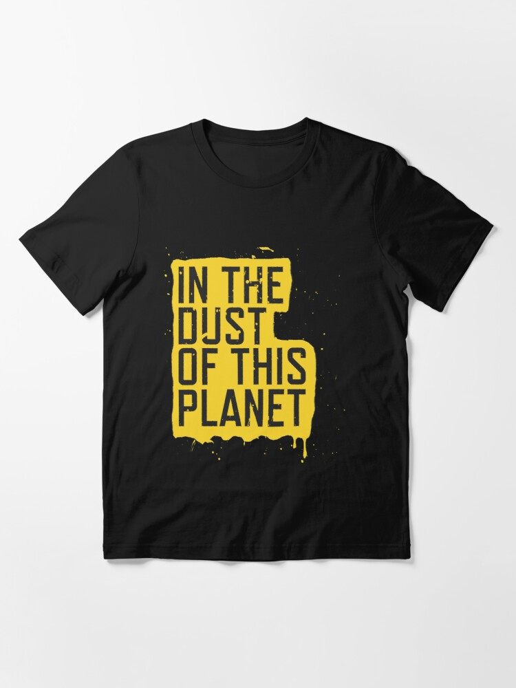 Alternate view of IN THE DUST OF THIS PLANET SHIRT Essential T-Shirt