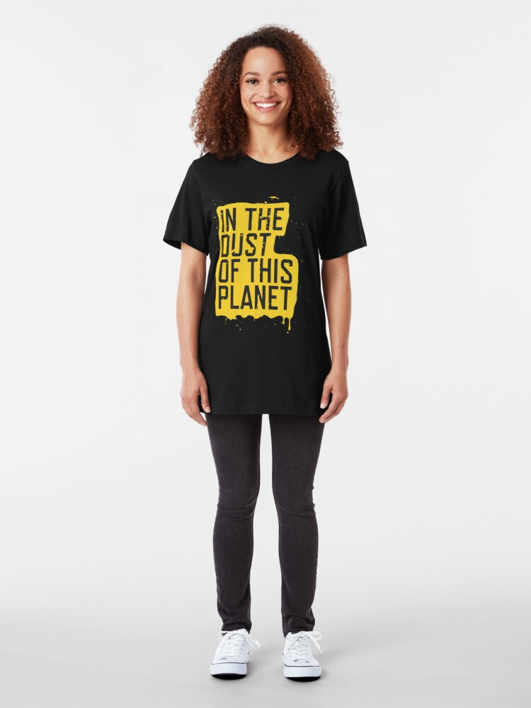 Alternate view of IN THE DUST OF THIS PLANET SHIRT Slim Fit T-Shirt