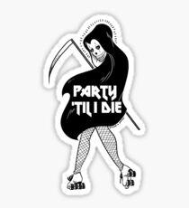 Party bis ich sterbe Sticker