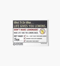 When Life Gives You Lemons - Apeture Science Art Board