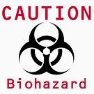 Caution Biohazard by peaceofpistudio