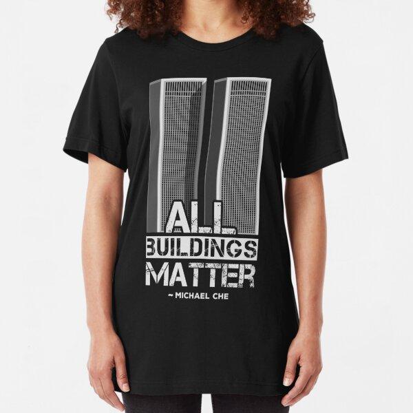 All Buildings Matter Slim Fit T-Shirt