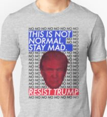 This is Not Normal. Stay Mad. Unisex T-Shirt
