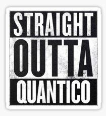 Straight Outta Quantico Sticker