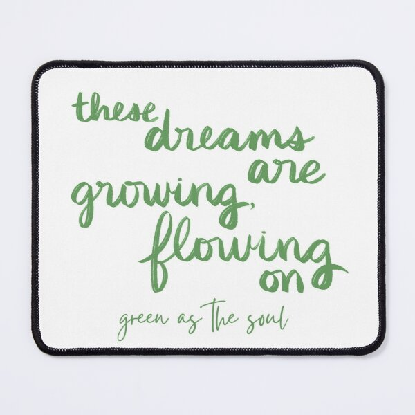 These Dreams are Growing, Flowing On - Wild by Green as the Soul Mouse Pad
