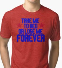 Top Gun - Take Me To Bed Or Lose Me Forever Tri-blend T-Shirt