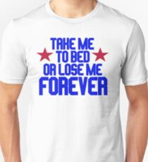 Top Gun - Take Me To Bed Or Lose Me Forever Unisex T-Shirt