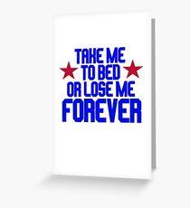 Top Gun - Take Me To Bed Or Lose Me Forever Greeting Card