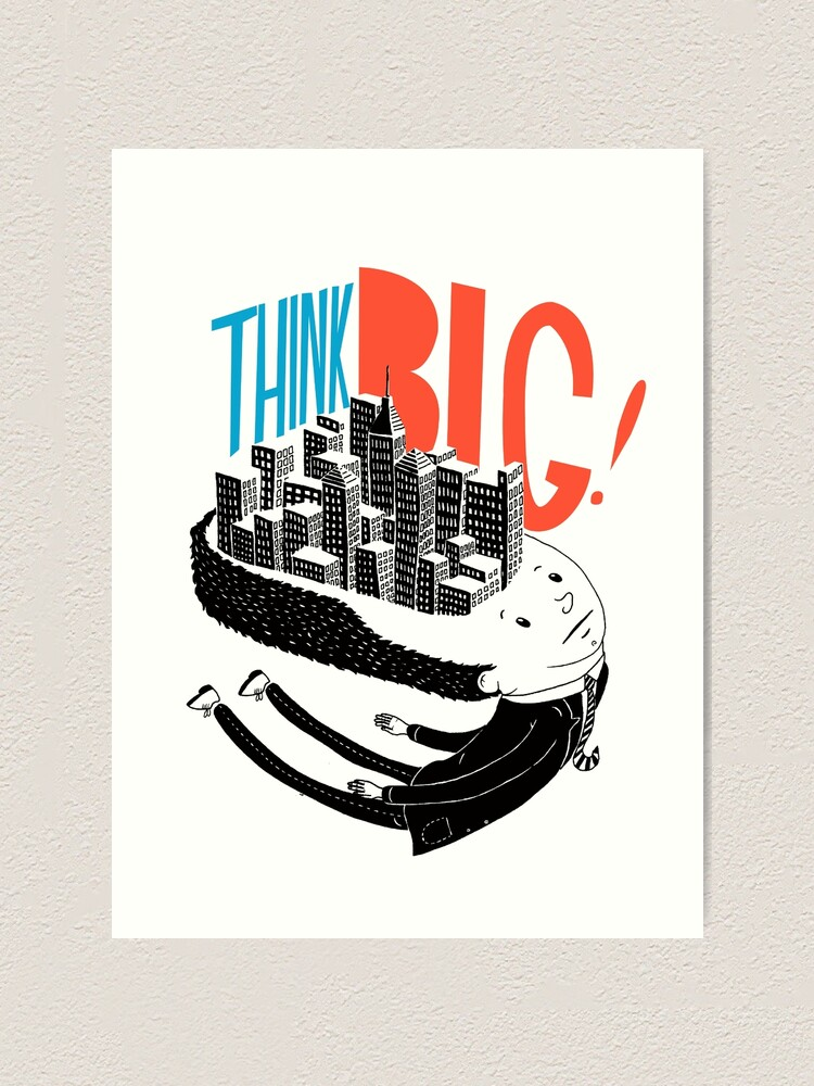 Alternate view of Think BIG! Art Print