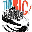 Think BIG! by Sam Brewster