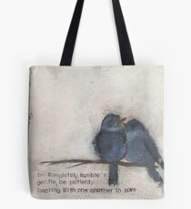 Humble and gentle  Tote Bag