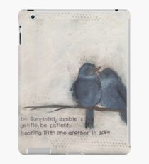 Humble and gentle  iPad Case/Skin