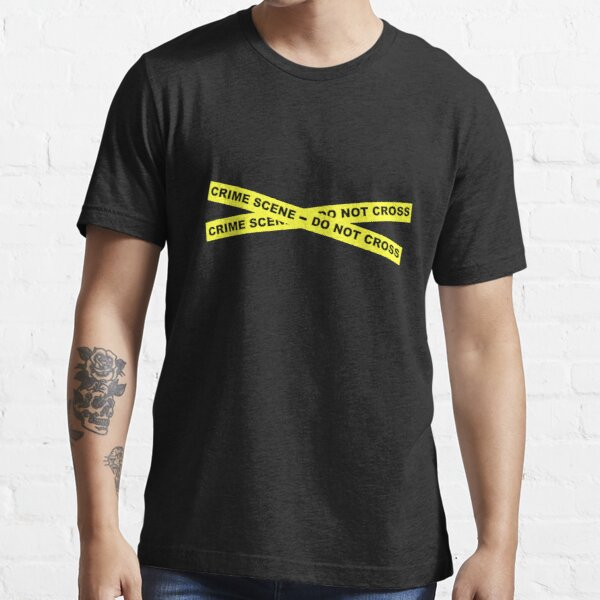 Crime Scene - Do Not Cross Essential T-Shirt