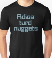Adios Turd Nuggets Unisex T-Shirt