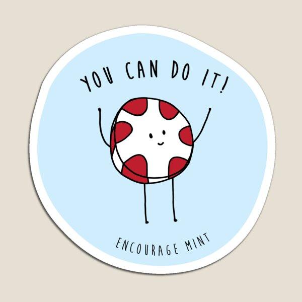 encourage mint Magnet