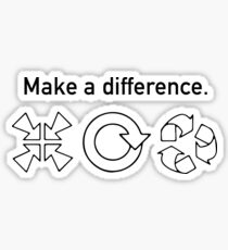 Make a difference - Reduce Reuse Recycle Sticker