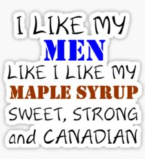 I LIKE MY MEN LIKE I LIKE MY MAPLE SYRUP Sticker