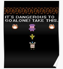 IT'S DANGEROUS TO GO ALONE.. Poster