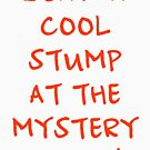 I Saw A Cool Stump At The Mystery Shack! by RJ Balde